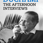 Marcel Duchamp: The Afternoon Interviews, by Calvin Tomkins, 110 pages, Badlands Unlimited, $16