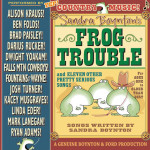 Frog Trouble: … and Eleven Other Pretty Serious Songs