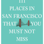 111 Places in San Francisco That You Must Not Miss, by Floriana Peterson (paperback)